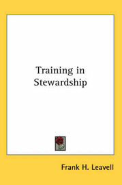 Training in Stewardship by Frank H. Leavell image