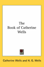 The Book of Catherine Wells by Catherine Wells image