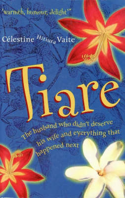 Tiare: The Husband Who Didn't Deserve His Wife by Celestine Hitiura Vaite image