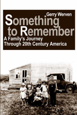 Something to Remember: A Family's Journey Through 20th Century America by Gerry Werven