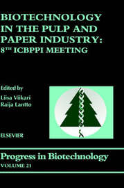 Biotechnology in the Pulp and Paper Industry: Volume 21