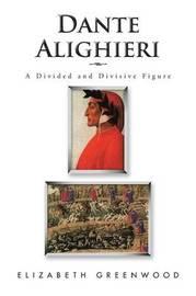 Dante Alighieri by Elizabeth Greenwood