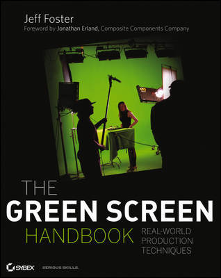 The Green Screen Handbook: Real-World Production Techniques by Jeff Foster image