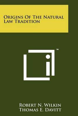 Origins of the Natural Law Tradition by Robert N Wilkin