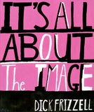 It's All About The Image by Dick Frizzell