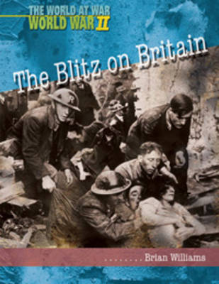 The Blitz on Britain by Brian Williams