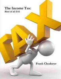The Income Tax by Frank Chodorov