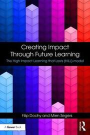 Creating Impact Through Future Learning by Filip Dochy