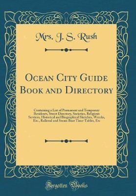 Ocean City Guide Book and Directory by Mrs J S Rush