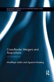 Cross-Border Mergers and Acquisitions by Moshfique Uddin