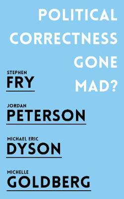 Political Correctness Gone Mad? by Jordan B Peterson
