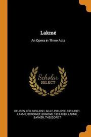Lakm ; Opera in Three Acts by Leo Delibes