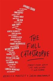 The Full Catastrophe by Rebecca Huntley