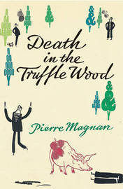 Death In the Truffle Wood by Pierre Magnan image