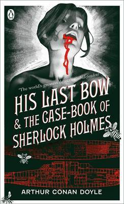 His Last Bow: and, The Case-book of Sherlock Holmes: AND The Case-book of Sherlock Holmes by Sir Arthur Conan Doyle image