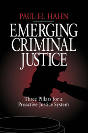 Emerging Criminal Justice by Paul H. Hahn