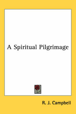 A Spiritual Pilgrimage by R.J. Campbell image