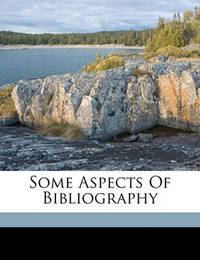 Some Aspects of Bibliography by John Ferguson image