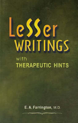 Lesser Writings with Therapeutic Hints by E.A. Farrington