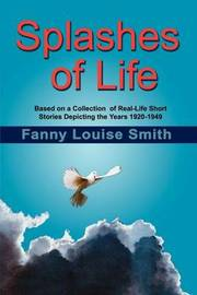 Splashes of Life by By Fanny Louise Smith image