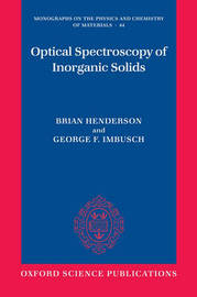 Optical Spectroscopy of Inorganic Solids by Brian Henderson