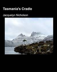 Tasmania's Cradle by Jacquelyn Nicholson