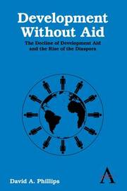 Development Without Aid by David A Phillips