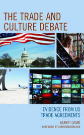 The Trade and Culture Debate by Gilbert Gagne