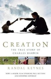 Creation: Charles Darwin, His Daughter and Human Evolution by Randal Keynes image