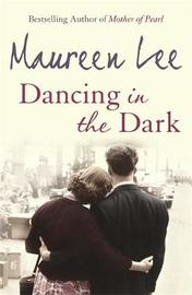 Dancing In The Dark by Maureen Lee