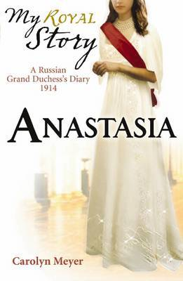 Anastasia (My Story) by Carolyn Meyer image