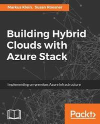 Building Hybrid Clouds with Azure Stack by Markus Klein