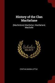 History of the Clan MacFarlane by Cynthia Maria Little image