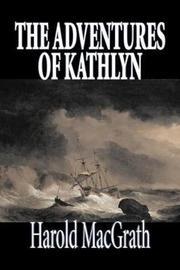 The Adventures of Kathlyn by Harold Macgrath, Fiction, Classics, Action & Adventure by Harold Macgrath