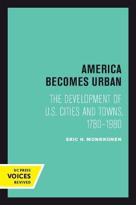 America Becomes Urban by Eric H Monkkonen
