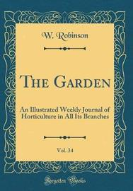 The Garden, Vol. 34 by W Robinson image