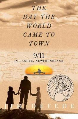 The Day the World Came to Town by Jim Defede image