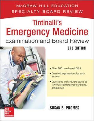 Tintinalli's Emergency Medicine Examination and Board Review by Susan B. Promes
