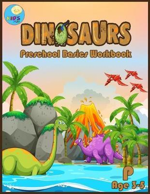 Dinosaurs Preschool basic workbook by Kidsfun