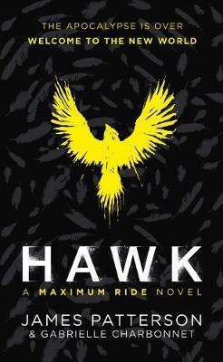 Hawk: A Maximum Ride Novel by James Patterson