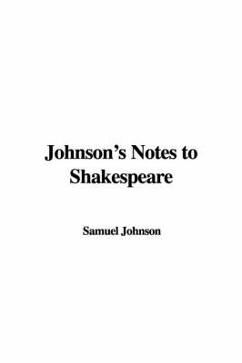 Johnson's Notes to Shakespeare by Samuel Johnson image