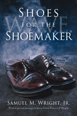 Shoes for the Shoemaker by Samuel, M Wright Jr. image