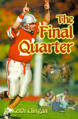 The Final Quarter by R. Keith Clingan image