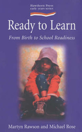 Ready to Learn: From Birth to School Readiness by Martyn Rawson image