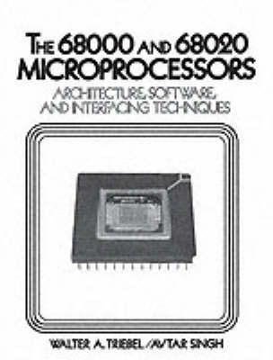 The 68000 and 68020 Microprocessors by Walter A. Triebel