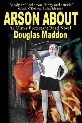 Arson about by Douglas Maddon