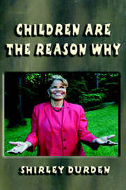 Children Are the Reason Why by Shirley Durden image