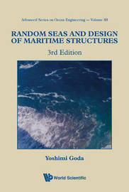 Random Seas And Design Of Maritime Structures (3rd Edition) by Yoshimi Goda