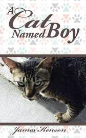 A Cat Named Boy by James Kenson