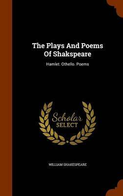 The Plays and Poems of Shakspeare by William Shakespeare